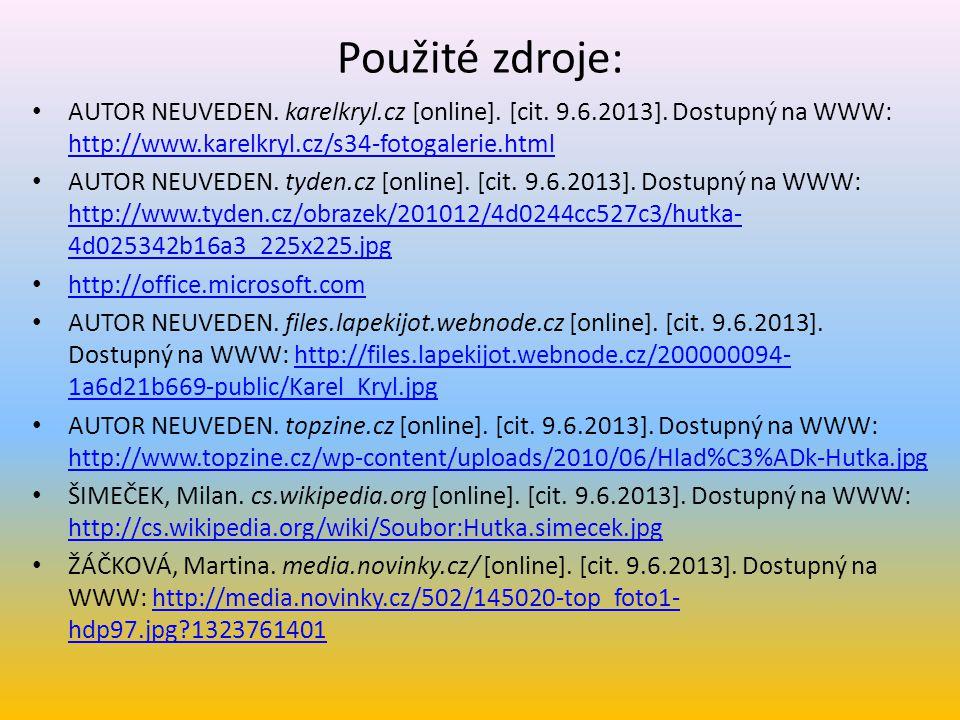 Použité zdroje: AUTOR NEUVEDEN. karelkryl.cz [online]. [cit. 9.6.2013]. Dostupný na WWW: http://www.karelkryl.cz/s34-fotogalerie.html.